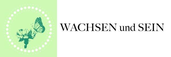 WACHSEN und SEIN